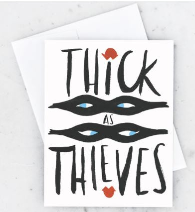 THICK AS THIEVES Greeting Card