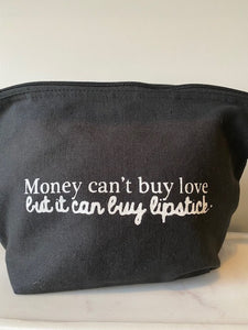 CANVAS MAKEUP BAG 'Money Can't Buy Love'