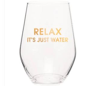 RELAX IT'S JUST WATER - STEMLESS GLASS