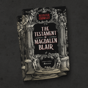 The Testament of Magdalen Blair (Soon)