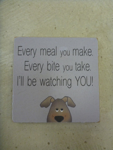 "Block 4"" x 4"" - ""Every Meal You Make, Every Bite You Take, I'll Be Watching You!"""