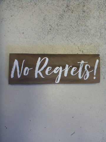 "Wall Sign 4"" x 11.25"" - No Regrets!"