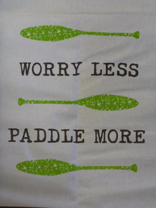 "Tea Towel - ""Worry Less Paddle More"""