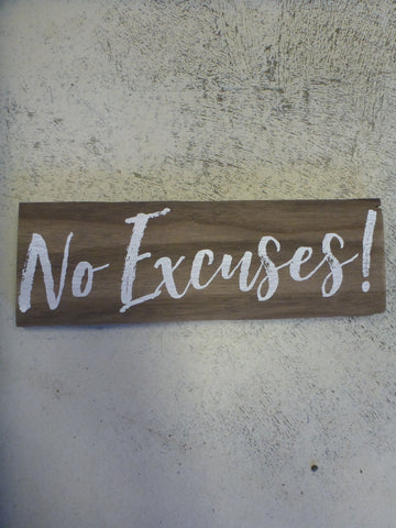 "Wall Sign 4"" x 11.25"" - No Excuses!"