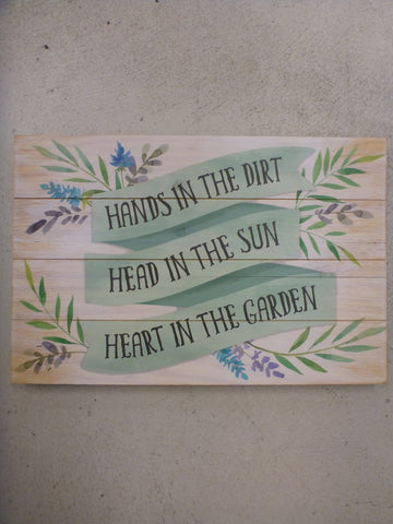Wooden Plaque - Hands In The Dirt, Head In The Sun, Heart In The Garden