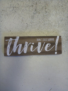 "Wall Sign 4"" x 11.25"" - Don't Just Survive Thrive!"