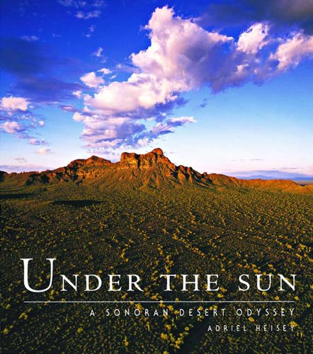 Under the Sun: A Sonoran Desert Odyssey