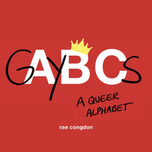 Load image into Gallery viewer, GAYBCs: A Queer Alphabet