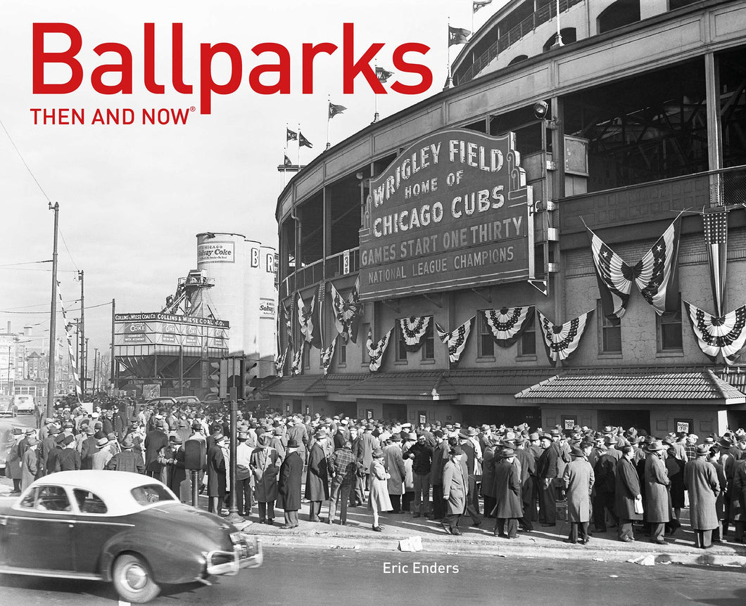 Ballparks Then and Now