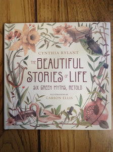 The Beautiful Stories of Life: Six Greek Myths, Retold