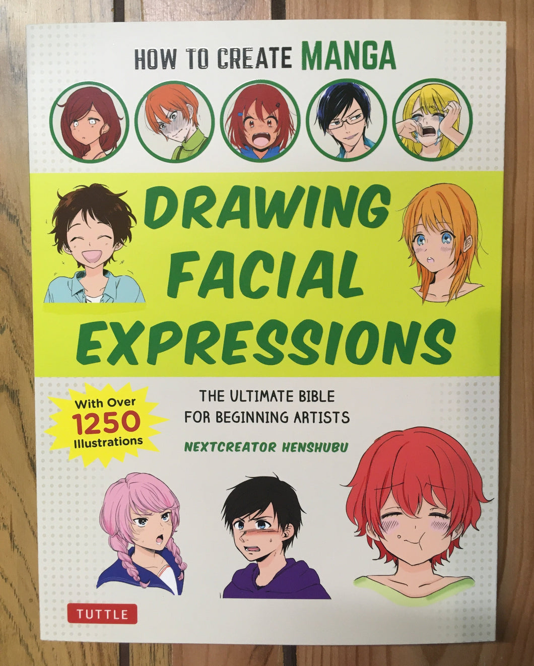 How To Create Manga: Drawing Facial Expressions: The Ultimate Bible For Beginning Artists