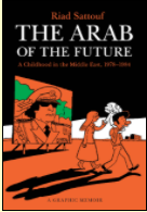 Arab of the Future, A Childhood in the Middle East, 1978-1984: A Graphic Memoir Volume 1