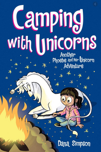 Camping with Unicorns: Another Phoebe and Her Unicorn Adventure