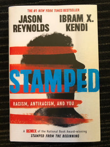 Stamped - Racism, Antiracism, And You