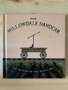 The Willowdale Handcar or The Return of the Black Doll