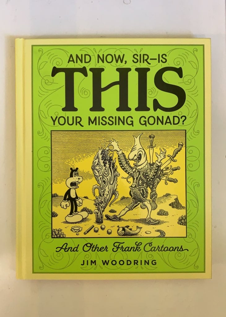 And Now, Sir - Is THIS Your Missing Gonad?