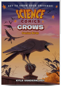 Science Comics: Crows, Genius Birds