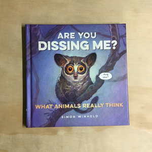 Are you Dissing Me?: What Animals Really Think