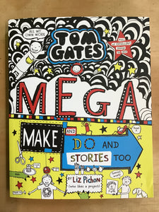 Tom Gates: Make and Do and Stories Too