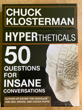 Load image into Gallery viewer, Chuck Klosterman: Hyperthericals