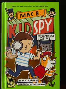 Mac B. Kid Spy: The Impossible Crime