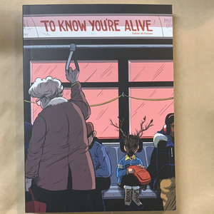 To Know You're Alive