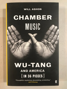 Chamber Music: Wu-Tang and America [ In 36 Pieces ]