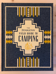 The Pendleton Field Guide to Camping