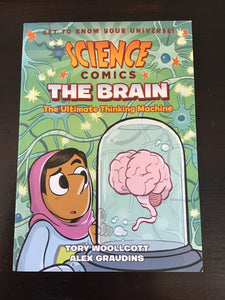 Science Comics: The Brain, The Ultimate Thinking Machine