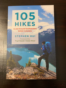 105 Hikes In and Around Southwestern British Columbia