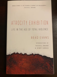 Atrocity Exhibition: Life in the age of total violence