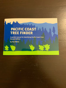 Pacific Coast Tree Finder: A pocket manual for identifying Pacific Coast trees, Second Edition