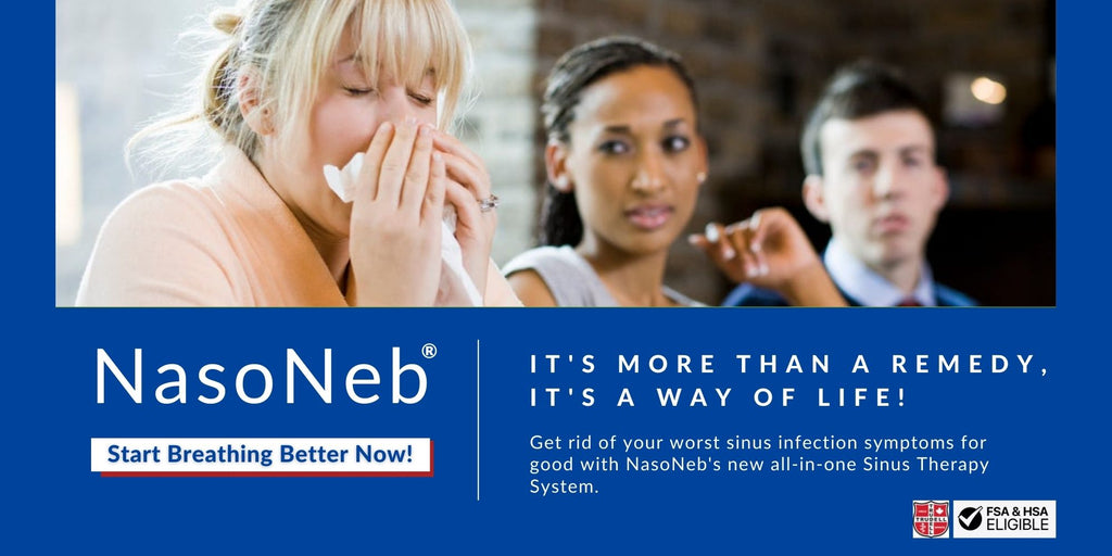 Get Rid Of Your Sinus Infection With NasoNeb's All-In-One Sinus Therapy System