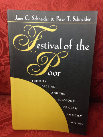 Festival of the Poor: Fertility Decline and the Ideology of Class in Sicily (Hegemony & Experience)