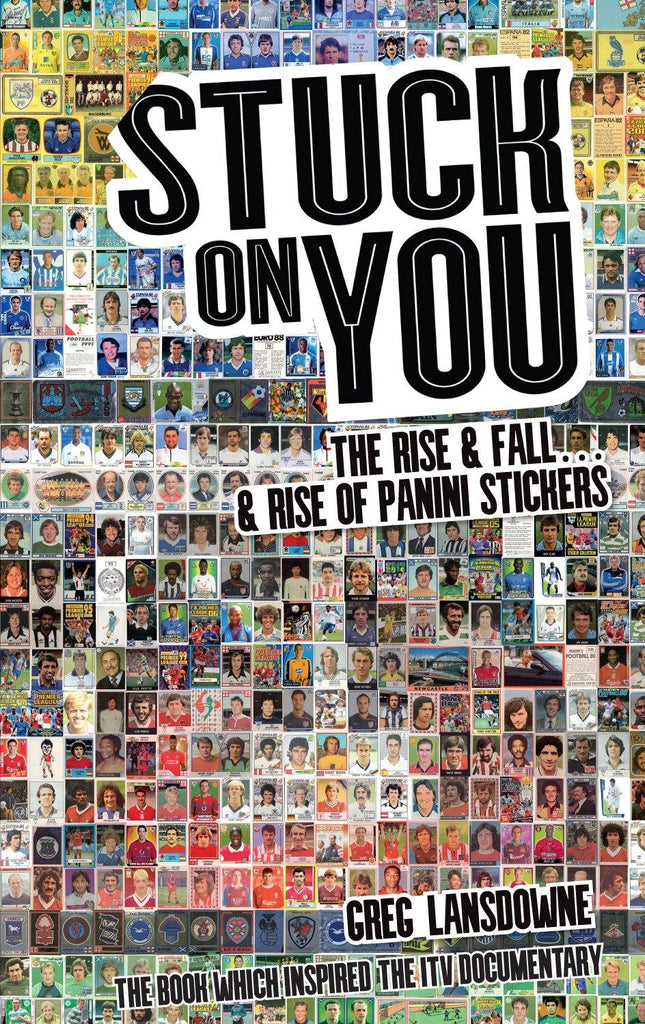 Stuck on You: The Rise & Fall... & Rise of Panini Stickers Paperback - Belfast Books