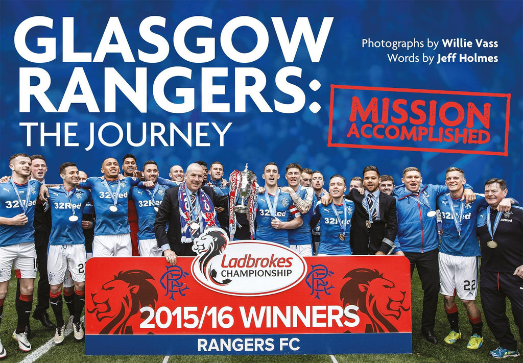 Glasgow Rangers: The Journey: Mission Accomplished - Belfast Books