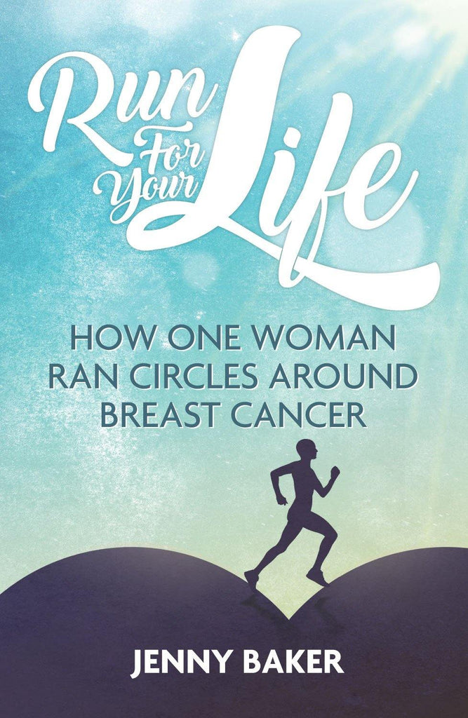 Run for Your Life: How One Woman Ran Circles Around Breast Cancer