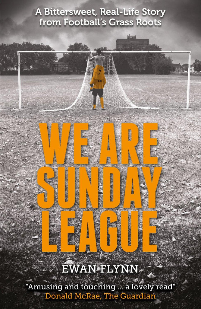 We are Sunday League: A Bittersweet, Real-Life Story from Football's Grass Roots