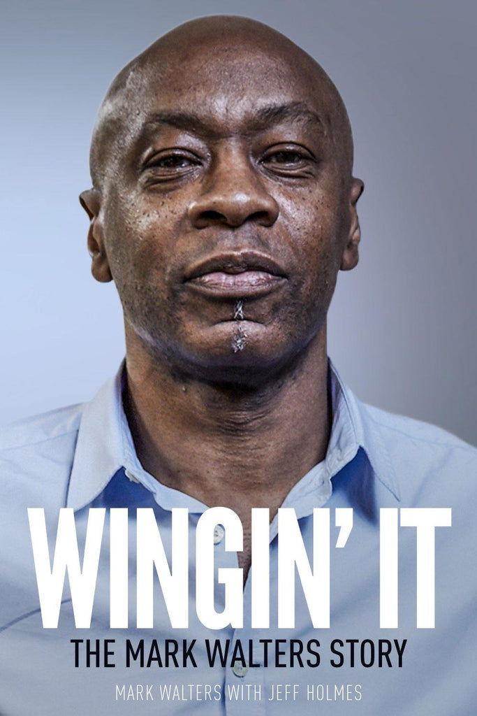 Wingin' It: The Mark Walters Story - Belfast Books
