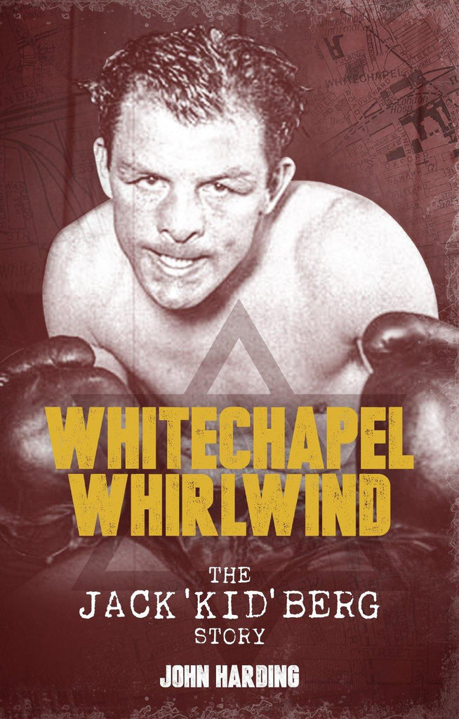 The Whitechapel Whirlwind: The Jack Kid Berg Story - Belfast Books