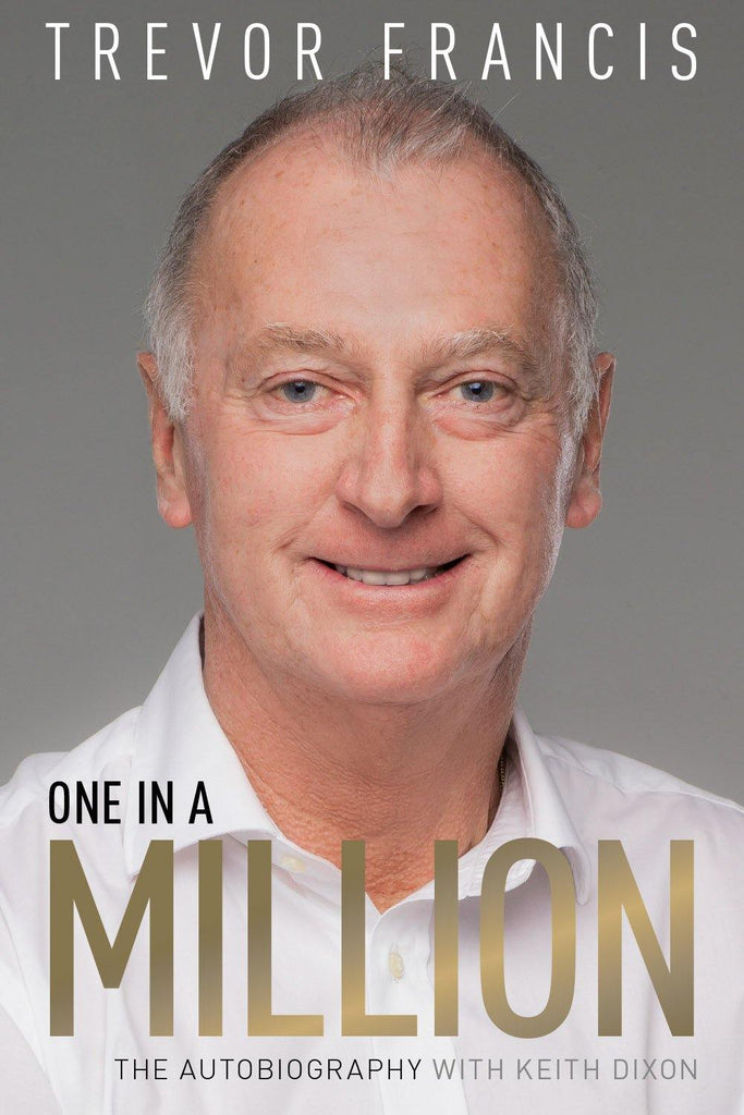 One in a Million: The Trevor Francis Story - Belfast Books