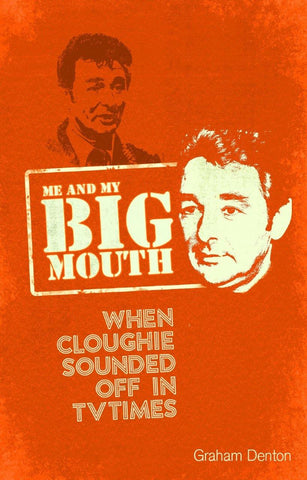 Me and My Big Mouth: When Cloughie Sounded Off in TVTimes