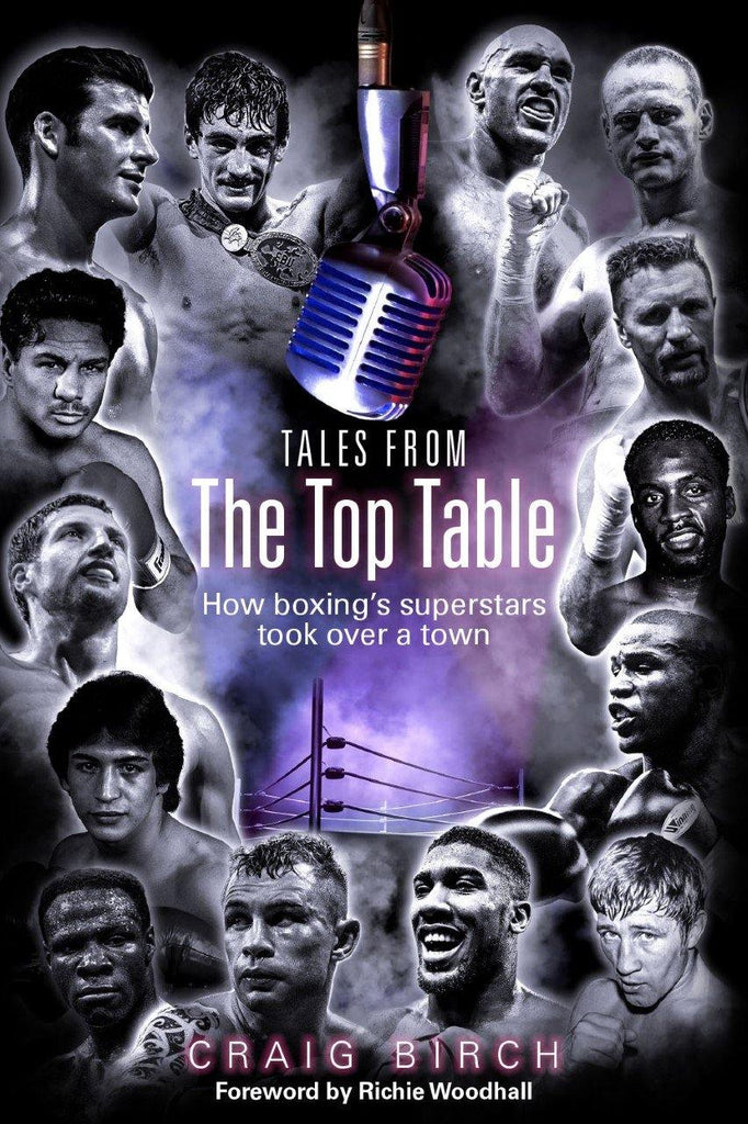 Tales from the Top Table: How Boxing's Superstars Took Over a Town - Belfast Books