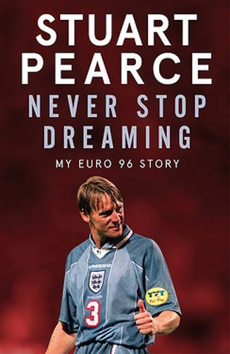 Never Stop Dreaming : My Euro 96 Story