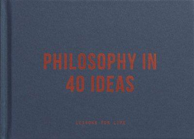 Philosophy in 40 ideas: From Aristotle to Zhong