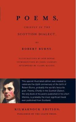 Poems, Chiefly in the Scottish Dialect : The Luath Kilmarnock Edition