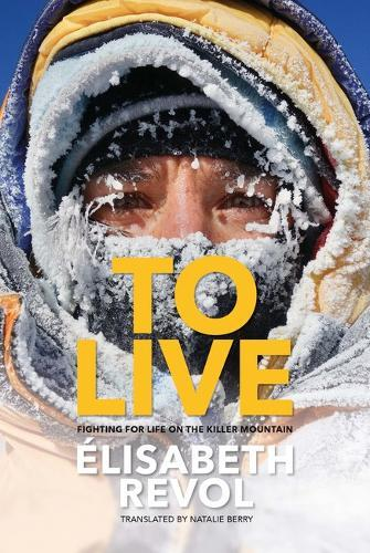 To Live : Fighting for life on the killer mountain