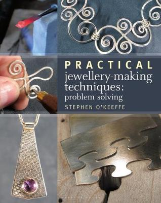 Practical Jewellery-Making Techniques : Problem Solving