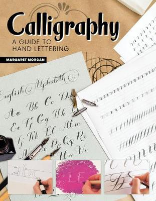 Calligraphy, 2nd Revised Edition : A Guide to Handlettering