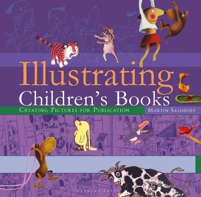 Illustrating Children's Books : Creating Pictures for Publication